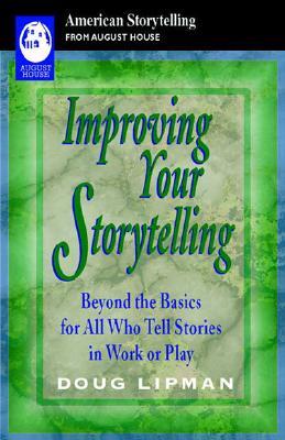 Improving Your Storytelling By Lipman, Doug